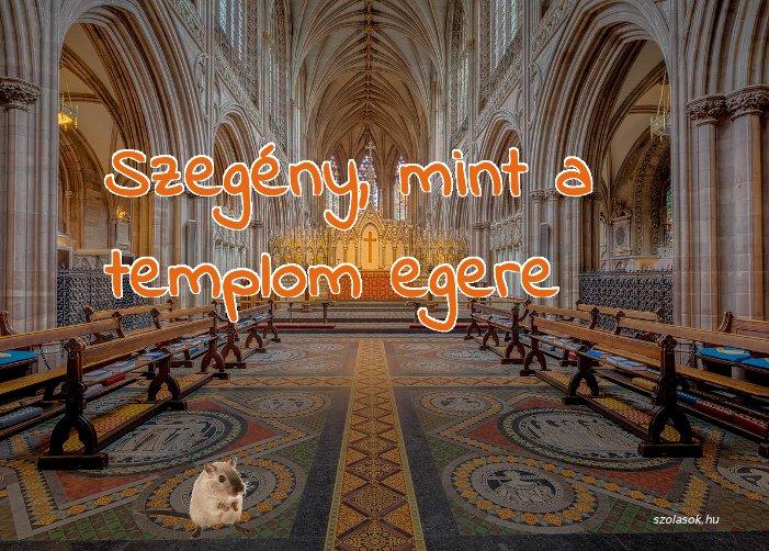 Szegény, mint a templom egere magyarázata